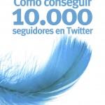 como conseguir 10000 seguidores en twitter - otromarketing.es